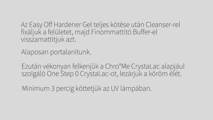 Helyes Chro°Me CrystaLac technika, Easy Off-os megerősítéssel - Hivatalos CN technika